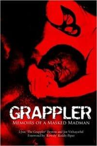 Grappler Memoirs of a Masked Madman