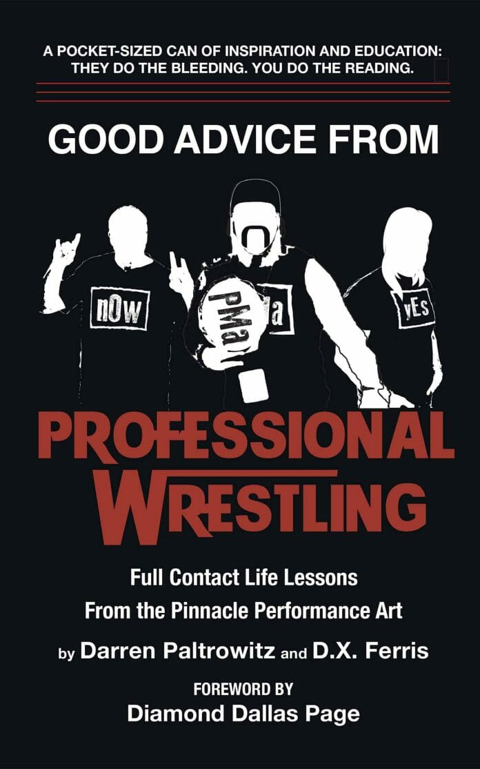 The front cover of the new book Good Advice From Professional Wrestling: Full Contact Life Lessons, released April 2019