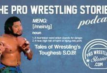 Meng: Tales of Wrestling's Toughest S.O.B. | The Pro Wrestling Stories Podcast