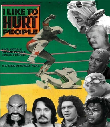 Wrestling documentaries - Poster for I Like To Hurt People.