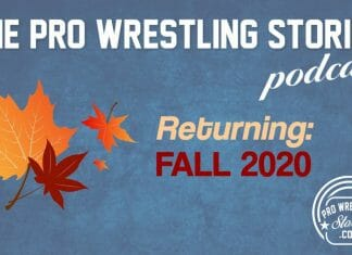 The Pro Wrestling Stories Podcast To Return in the Fall (2020)!