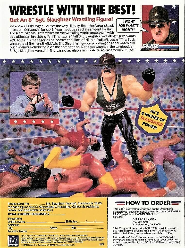 LJN didn't produce a Sergeant Slaughter action figure because he made a better deal with Hasbro to be part of their G.I. Joe: A Real American Hero toyline. The plan was for LJN to release him in one of the earlier series.