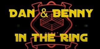 Dan & Benny In The Ring - A Recommended New Podcast