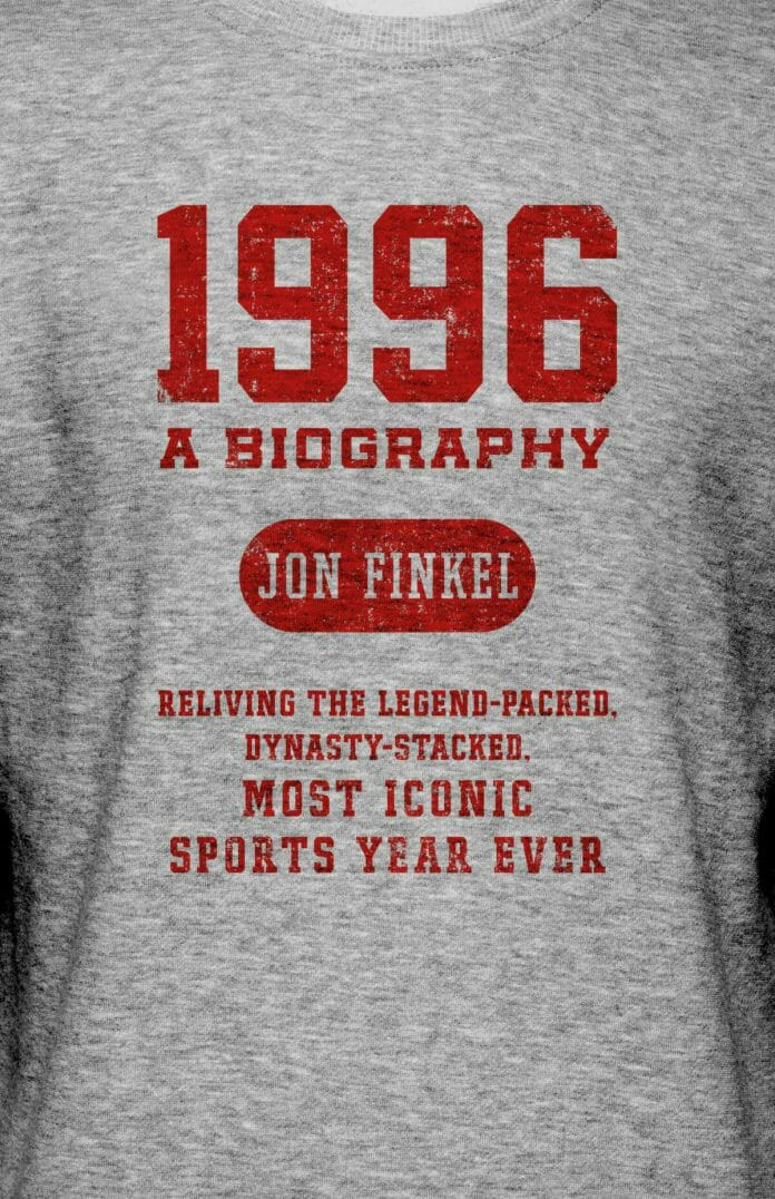 """The recommended book """"1996: A Biography – Reliving the Legend-Stacked, Dynasty-Packed Most Iconic Sports Year Ever"""" by Jon Finkel is available now for purchase."""