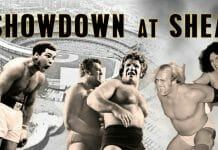 Muhammad Ali, Pedro Morales, Bruno Sammartino, Hulk Hogan, and Andre the Giant are but a few of the legends who stepped through those ropes at Shea Stadium for Showdown at Shea.